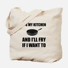 Kitchen Fry Want To Tote Bag