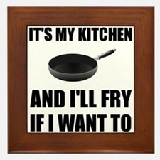 Kitchen Fry Want To Framed Tile