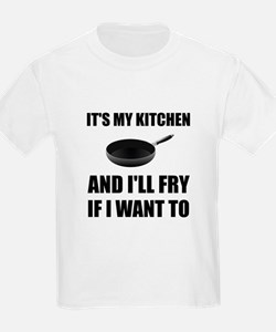 Kitchen Fry Want To T-Shirt