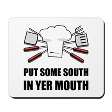 South In Yer Mouth Mousepad