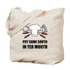 South In Yer Mouth Tote Bag