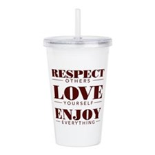 Respect Love Enjoy - Acrylic Double-Wall Tumbler
