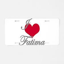 I love (heart) Fatima Aluminum License Plate