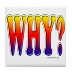 Why? colorful sunset text Tile Coaster