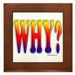 Why? colorful sunset text Framed Tile