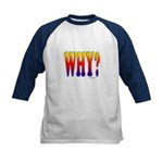Why? colorful sunset text Kids Baseball Jersey