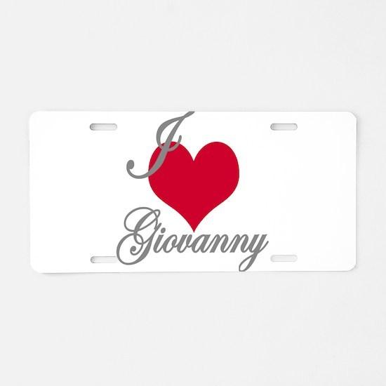 I love (heart) Giovanny Aluminum License Plate