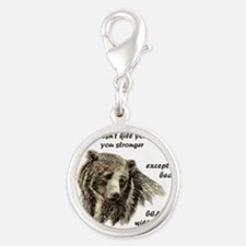 Funny Motivational Be Strong Bear art Charms