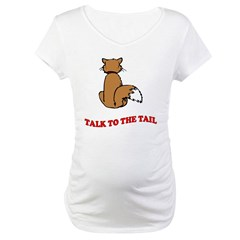 Talk To The Tail Shirt