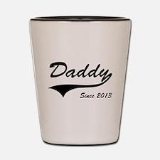 Daddy Since 2013 Shot Glass