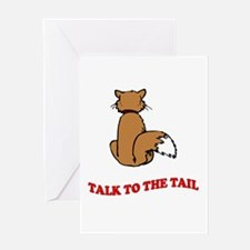 Talk To The Tail Greeting Card