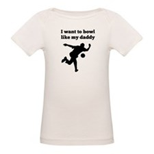 I Want To Bowl Like My Daddy T-Shirt