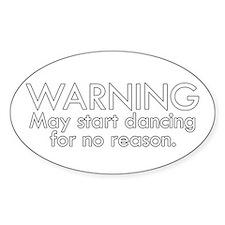 Warning: May start dancing for no reason Decal
