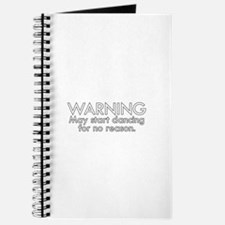 Warning: May start dancing for no reason Journal