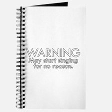 Warning: May start singing for no reason Journal