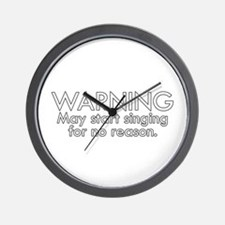Warning: May start singing for no reaso Wall Clock