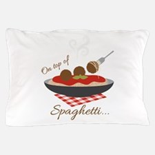 On Top Of Spaghetti Pillow Case