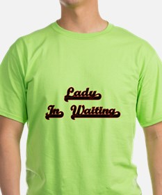 Lady In Waiting Classic Job Design T-Shirt