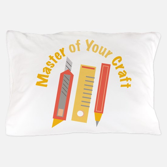 Master Of Your Craft Pillow Case