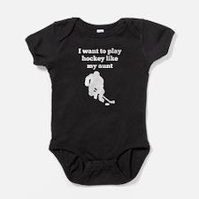 I Want To Play Hockey Like My Aunt Baby Bodysuit