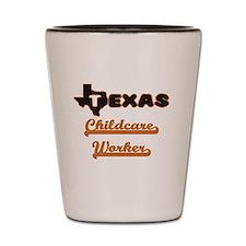 Texas Childcare Worker Shot Glass