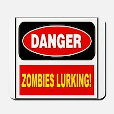 Danger Zombies Lurking Mousepad
