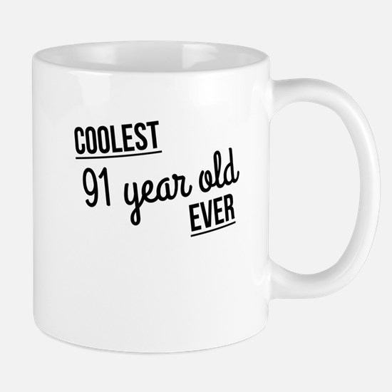 Coolest 91 Year Old Ever Mugs