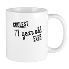 Coolest 77 Year Old Ever Mugs
