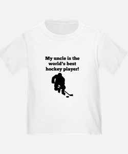 My Uncle Is The Worlds Best Hockey Player T-Shirt