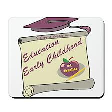 Education/Early Childhood Degree Mousepad