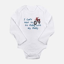 I CAN'T WAIT TO GO RIDING WITH MY DADDY Body Suit