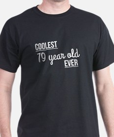 Coolest 79 Year Old Ever T-Shirt