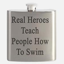 Real Heroes Teach People How To Swim  Flask