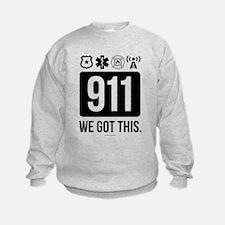 911, We Got This. Sweatshirt