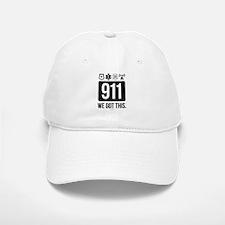 911, We Got This. Baseball Baseball Cap