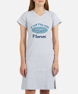 I Still Play with Planes Women's Nightshirt