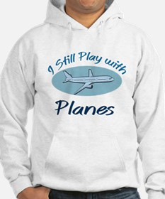 I Still Play with Planes Hoodie