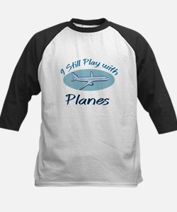 I Still Play with Planes Baseball Jersey