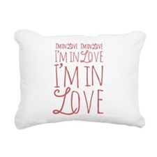 I'm In Love I'm In Love Rectangular Canvas Pillow