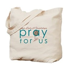 Our Lady of Guadalupe...Pray for Us Tote Bag