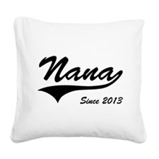 Nana Since 2013 Square Canvas Pillow