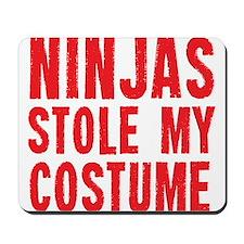Ninjas Stole My Costume Mousepad