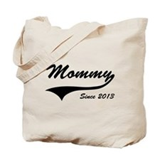 Mommy Since 2013 Tote Bag