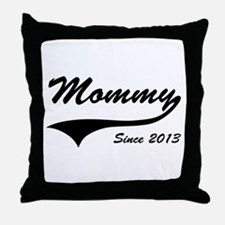 Mommy Since 2013 Throw Pillow