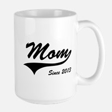 Mom Since 2013 Mugs