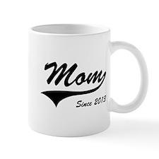 Mom Since 2013 Mugs