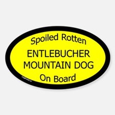 Spoiled Entlebucher Mountain Dog Oval Decal