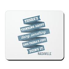 Nashville: Do Something Mousepad
