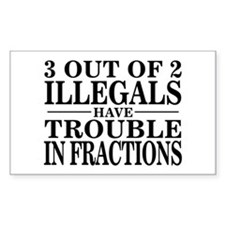 3 Out of 2 Illegals Rectangle Decal