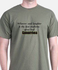 GONORRHEA QUOTE T-Shirt